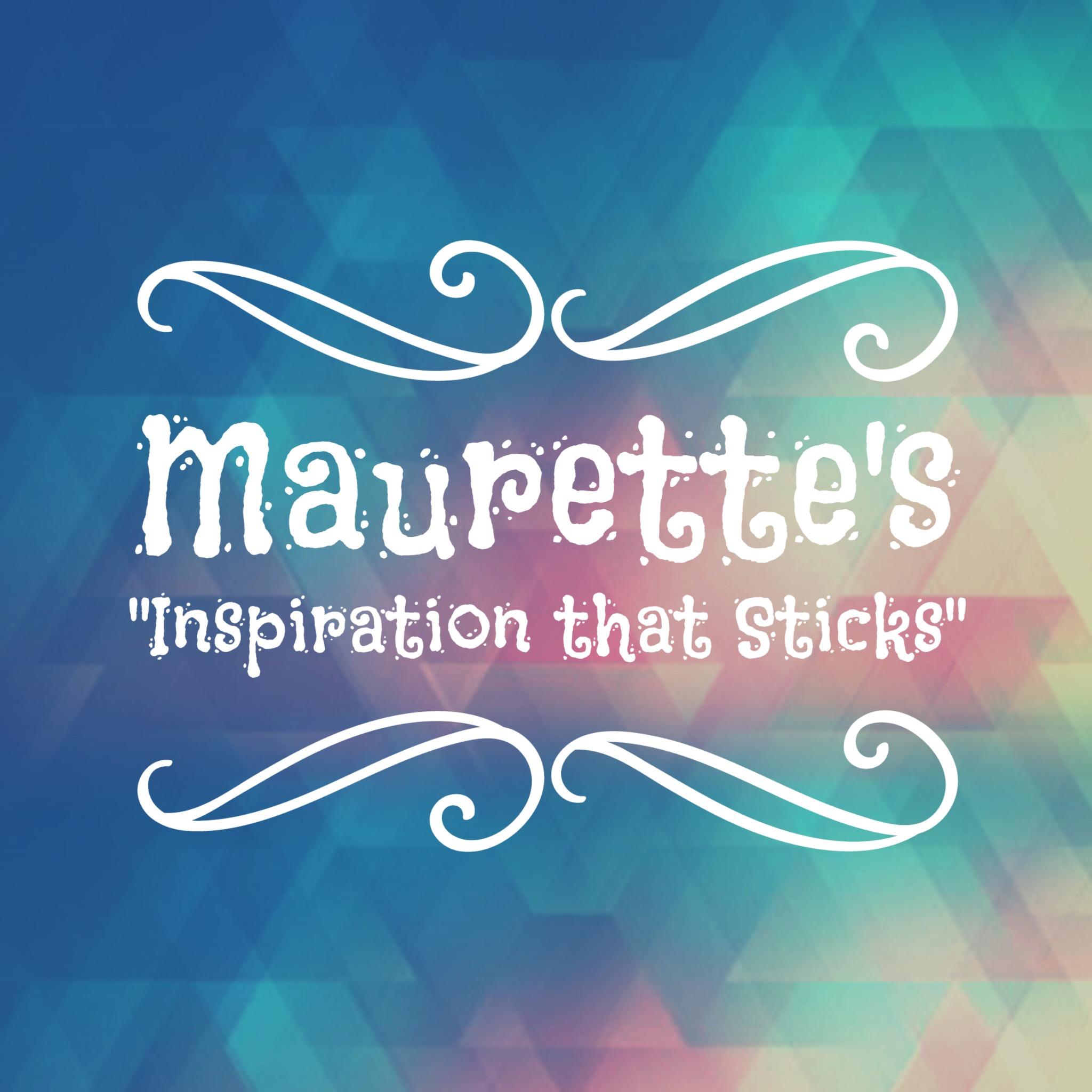 "Maurette's ""Inspiration that Sticks"""
