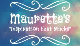 "Maurette's ""Inspiration that Sticks"""