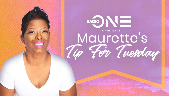 Maurette's Tip For Tuesday